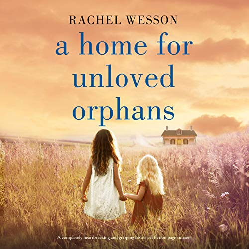 A Home for Unloved Orphans cover art