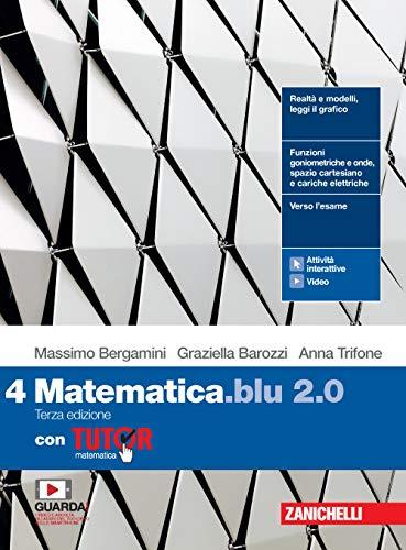 Matematica blu 2.0. Con Tutor. Per le Scuole superiori. Con e-book. Con espansione online (Vol. 4)