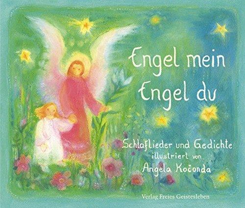Engel mein, Engel du: Schlaflieder und Gedichte