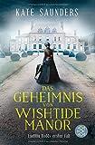 Das Geheimnis von Wishtide Manor: Laetitia Rodd's erster Fall (Laetitias viktorianische Ermittlungen, Band 1)