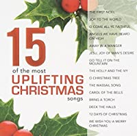15 Of The Most Uplifting Christmas Songs by 15 of the Most Uplifting Christmas Songs