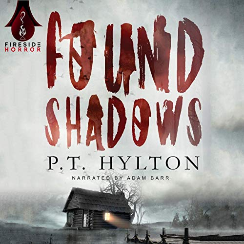 Found Shadows Audiobook By P.T. Hylton cover art