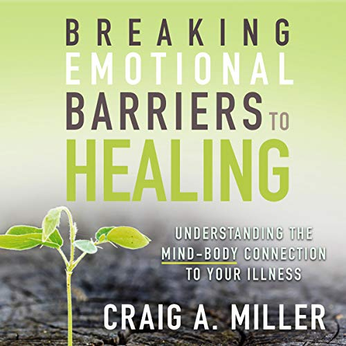 Couverture de Breaking Emotional Barriers to Healing