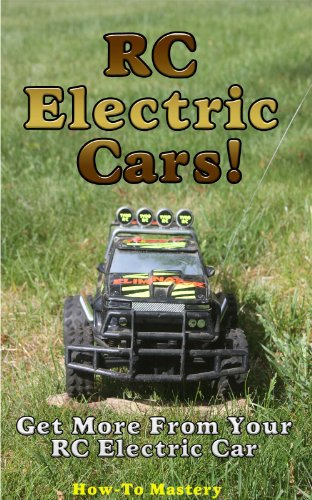 RC Electric Cars (How-To Mastery Book 8)