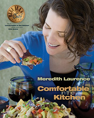 Comfortable in the Kitchen: A Blue Jean Chef Cookbook (The Blue Jean Chef 1) (English Edition)