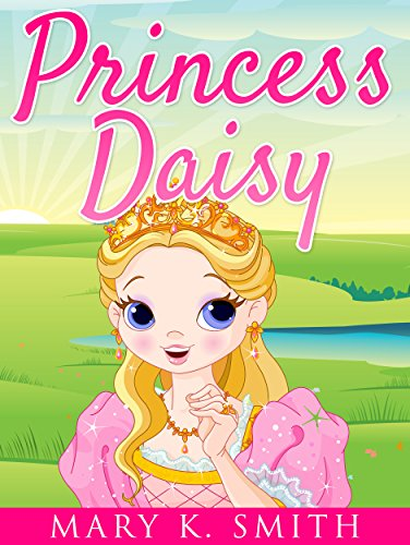 Princess Daisy (Sunshine Reading Book 2) by [Mary K. Smith, Princess Children]
