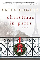 Christmas Books: Christmas in Paris by Anita Hughes. christmas books, christmas novels, christmas literature, christmas fiction, christmas books list, new christmas books, christmas books for adults, christmas books adults, christmas books classics, christmas books chick lit, christmas love books, christmas books romance, christmas books novels, christmas books popular, christmas books to read, christmas books kindle, christmas books on amazon, christmas books gift guide, holiday books, holiday novels, holiday literature, holiday fiction, christmas reading list, christmas authors