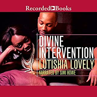 Divine Intervention     Hallelujah Love              By:                                                                                                                                 Lutishia Lovely                               Narrated by:                                                                                                                                 Simi Howe                      Length: 10 hrs and 31 mins     56 ratings     Overall 4.2