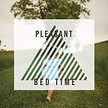Pleasant Bed Time