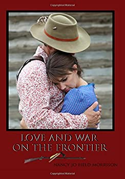 Paperback Love and War on the Frontier Book