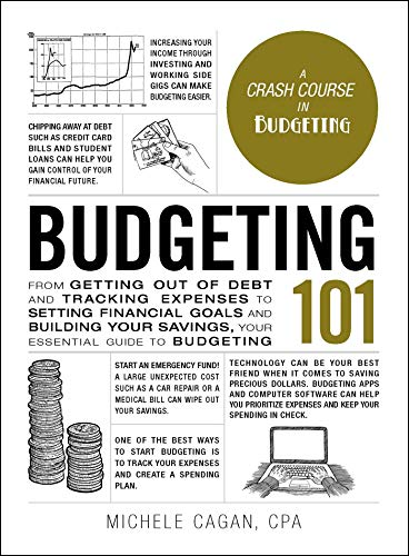 Compare Textbook Prices for Budgeting 101: From Getting Out of Debt and Tracking Expenses to Setting Financial Goals and Building Your Savings, Your Essential Guide to Budgeting Adams 101  ISBN 9781507209073 by Cagan CPA, Michele