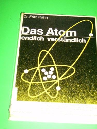 Das Atom Endlich Verständlich. Die Grundlegenden Tatsachen Der Atomlehre Für Den Bürger Der Atomzeit