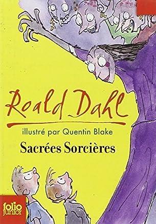 Sacrees Sorcieres (Folio Junior) (French Edition) by Roald Dahl(2007-06-01)