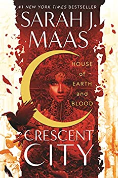 House of Earth and Blood  Crescent City Book 1