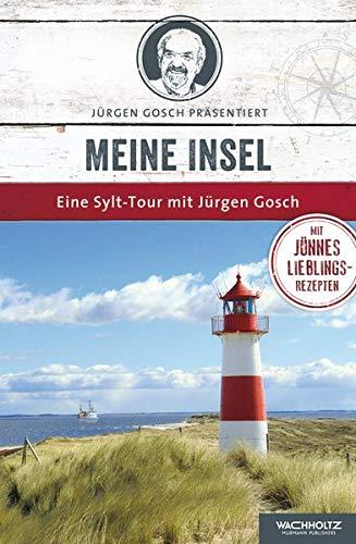 Meine Insel: Eine Sylt-Tour mit Jürgen Gosch