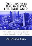 Der reichste Hausmeister Deutschlands: Wege zur echten finanziellen Freiheit mit der richtigen Immobilieninvestmentstrategie - Andreas Sell