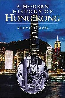 A Modern History of Hong Kong: 1841-1997 (English Edition) par [Steve Tsang]