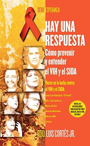 Hay una respuesta (There Is an Answer): Cómo prevenir y entender el VHI y el SIDA (How to Prevent and Understand HIV/AIDS) (Atria Espanol)