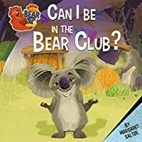 Can I Be in the Bear Club? (Bear With Me)