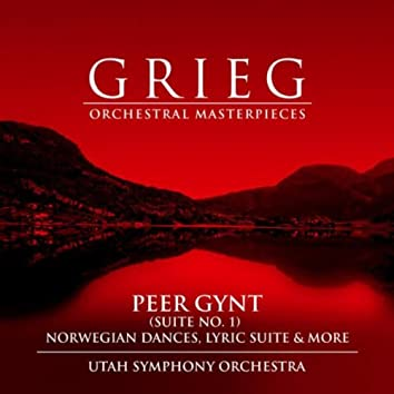 Grieg: Orchestral Masterpieces - Peer Gynt Suite No. 1, Norwegian Dances, Lyric Suite, and more