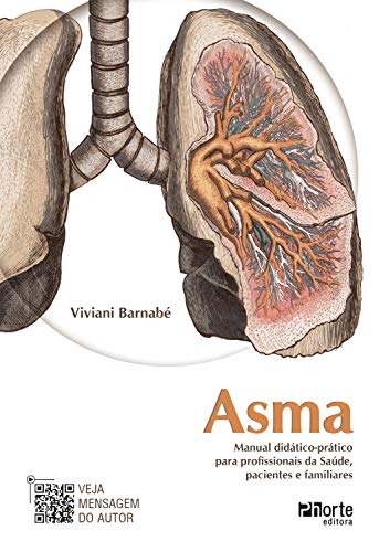 Asma: Manual didático-prático para profissionais da saúde, pacientes e familiares