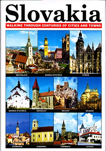 Slovakia: Walking Through Centuries of Cities and Towns