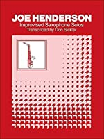 Improvised Saxophone Solos: Tenor Saxophone by Unknown(1987-07-01)