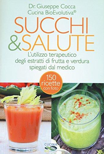 ricette estrattore di succo Succhi & salute