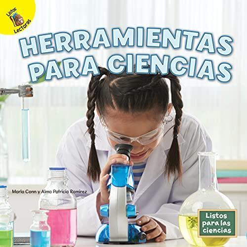 Listos para las Ciencias: Herramientas para Ciencias—Science Tools, Grades PreK-2 Leveled Readers (16 pgs) (Spanish Edition)