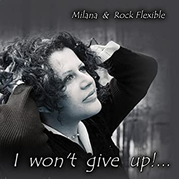 I Won't Give Up (feat. Rock Flexible)