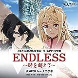 ENDLESS ~時を超えて~ (アニメ『GIBIATE [ジビエート] 』ED曲) [feat. 大黒摩季]