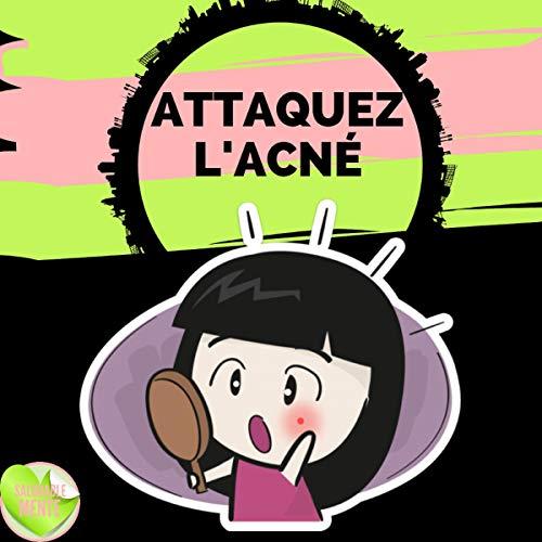 Couverture de Attaquez L'acné!