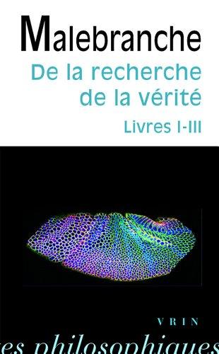 Nicolas Malebranche: de La Recherche de La Verite: Livres I-III (Bibliotheque Des Textes Philosophiques - Poche) (French Edition)