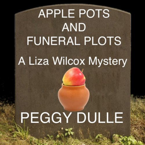 Apple Pots and Funeral Plots audiobook cover art