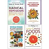 Radical Remission, Dal Medicine Cookbook, Whole Foods Plant Based Diet Plan, Hidden Healing Powers of Super & Whole Foods 4 Books Collection Set