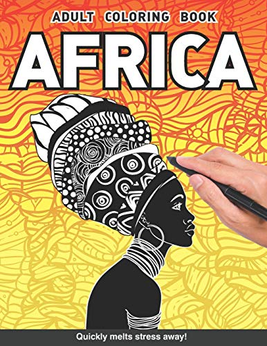 Africa Adults Coloring Book: african black women country tribal for adults relaxation art large creativity grown ups coloring relaxation stress ... boredom anti anxiety intricate ornate therapy