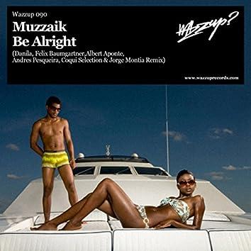 Be Alright [Remixes]