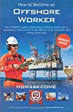 How to Become an Offshore Worker: The ULTIMATE guide to becoming an offshore