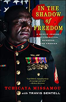In the Shadow of Freedom: A Heroic Journey to Liberation, Manhood, and America by [Tchicaya Missamou, Travis Sentell]