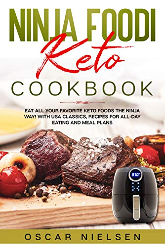 Ninja Foodi Keto Cookbook: Eat all your favorite KETO foods the Ninja Way! With USA classics, recipes for all-day eating and meal plans (English Edition)