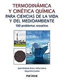 Termodinámica y cinética química para ciencias de la vida y del medioambiente: 100 problemas resueltos