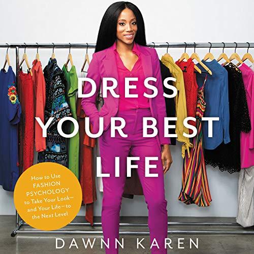 Dress Your Best Life Audiobook By Dawnn Karen cover art