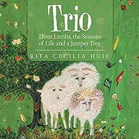 Trio: Three Lambs, the Seasons of Life and a Juniper Tree