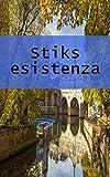 Stiks esistenza (Scots Edition)
