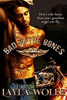 Bad To The Bones: A Motorcycle Club Romance (The Bare Bones MC Book 3) by [Layla Wolfe]