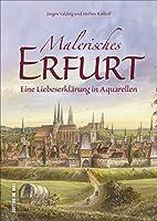 Malerisches Erfurt: Eine Liebeserklaerung in Aquarellen