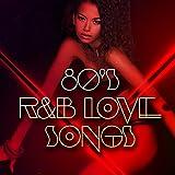 80's R&B Love Songs