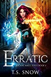 Erratic (Arcane Mage Series Book 3) (Kindle Edition)