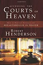Accessing the Courts of Heaven (Large Print Edition): How to Position Yourself for Breakthrough in Prayer