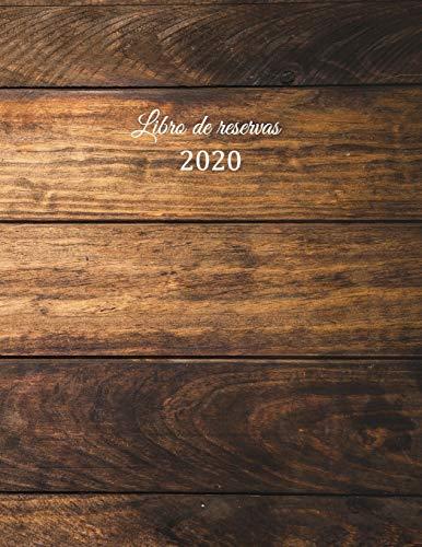 Libro de reservas 2020: Libro de reservas - Calendario de reservas para restaurantes, bistros y hoteles | 370 páginas - 1 día = 1 página | El ... cobertura insensible | motivo - Efecto Madera